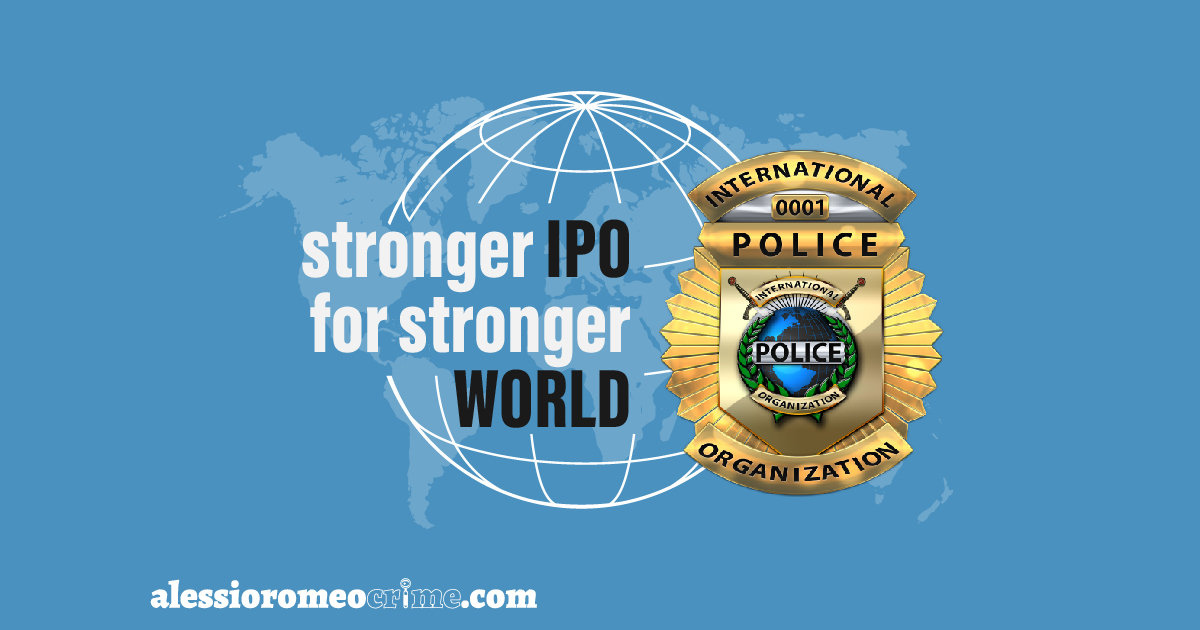 "International Police Organization: ""Strong IPO for stronger world"""
