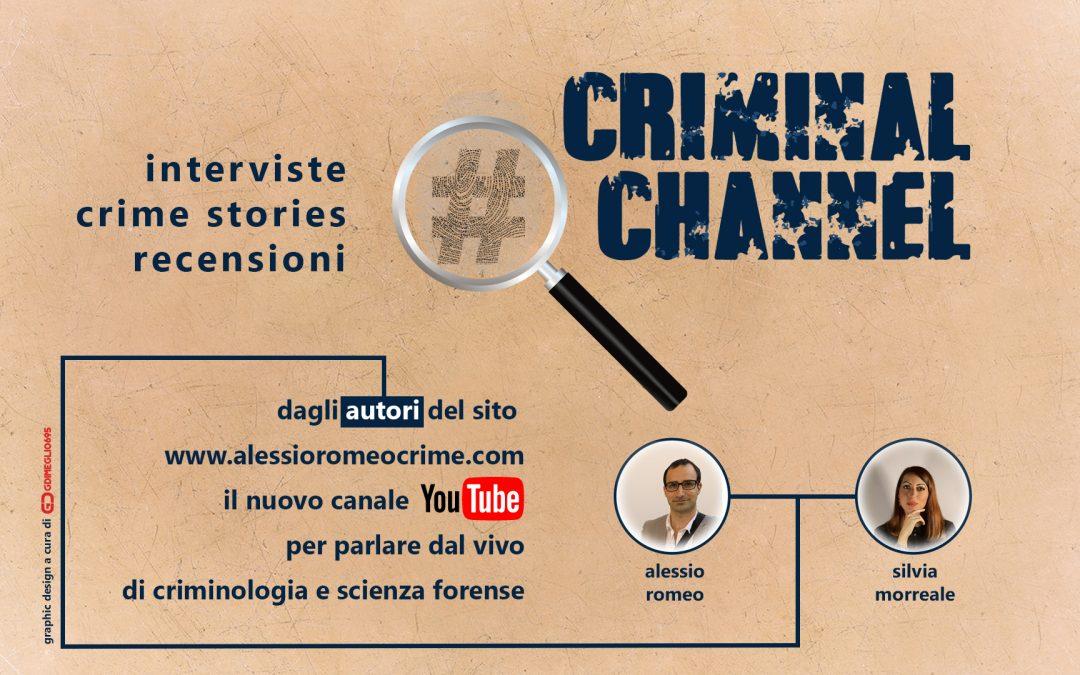 Criminal Channel: l'iniziativa di Alessio Romeo, Silvia Morreale e Giovanni Di Meglio