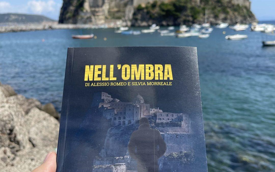 Nell'ombra: il romanzo di Alessio Romeo e Silvia Morreale